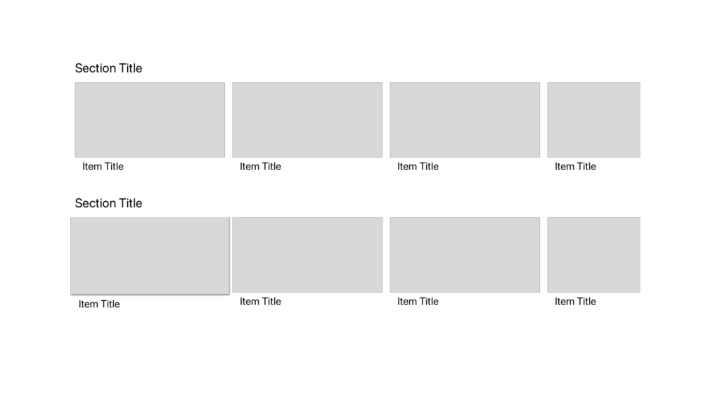 A tvOS wireframe, showing two horizontally-scrolling carousels; both have been clipped to the wrong visual size.